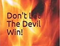 Don't Let The Devil Win!