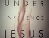Under the Influence of Jesus - Book Review